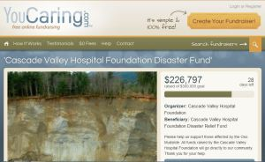 This link is for the youcaring.com website link for the Cascade Valley Hospital Foundation emergency fund for Oso, Washington